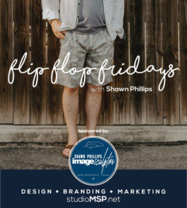 flip flop fridays with shawn phillips
